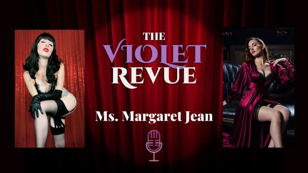 Violet Revue Podcast Cosplay & Burlesque Dancer Ms. Margaret Jean