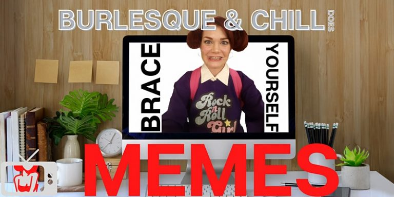 """Burlesque & Chill """"Does Memes"""" - Zoom Burlesque Show Poster"""