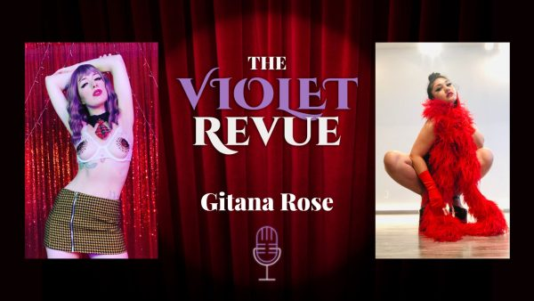Violet Revue Podcast - Interview with Gitana Rose