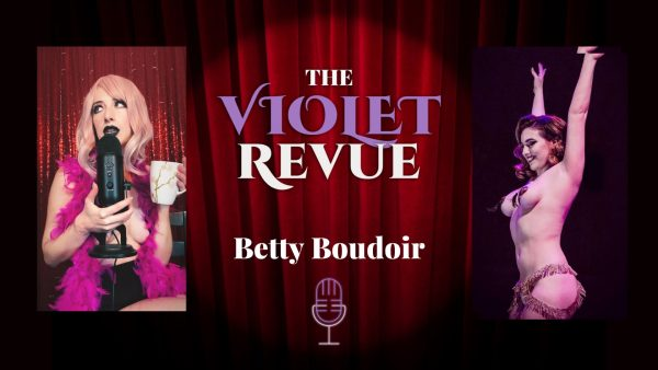 Violet Revue Podcast - Interview with Betty Boudoir