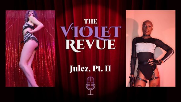 Violet Revue Podcast - Interview with Julez