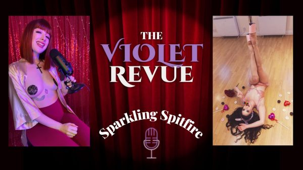 Violet Revue Podcast with Irish Burlesque dancer Sparkling Spitfire
